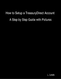 Cover How to Setup a TreasuryDirect Account  -  A Step by Step Guide with Pictures