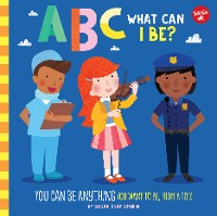 Cover ABC for Me: ABC What Can I Be?