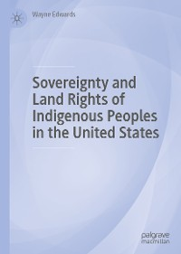 Cover Sovereignty and Land Rights of Indigenous Peoples in the United States