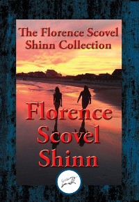 Cover The Collected Wisdom of Florence Scovel Shinn