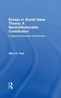 Cover Essays in Social Value Theory: A Neoinstitutionalist Contribution