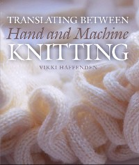 Cover Translating Between Hand and Machine Knitting