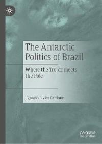 Cover The Antarctic Politics of Brazil
