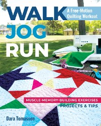 Cover Walk, Jog, Run-A Free-Motion Quilting Workout