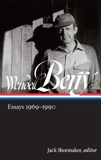 Cover Wendell Berry: Essays 1969-1990 (LOA #316)
