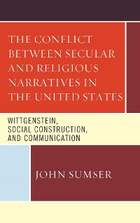 Cover The Conflict Between Secular and Religious Narratives in the United States