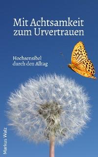 Cover Mit Achtsamkeit zum Urvertrauen