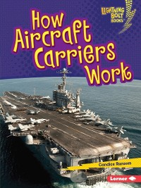 Cover How Aircraft Carriers Work