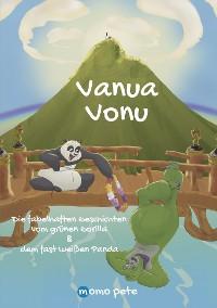 Cover Vanua Vonu Die fabelhaften Geschichten vom grünen Gorilla & dem fast weißen Panda
