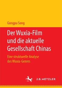 Cover Der Wuxia-Film und die aktuelle Gesellschaft Chinas