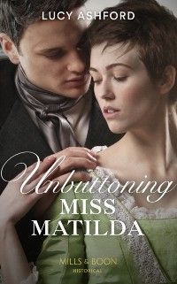 Cover Unbuttoning Miss Matilda (Mills & Boon Historical)