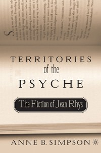 Cover Territories of the Psyche: The Fiction of Jean Rhys
