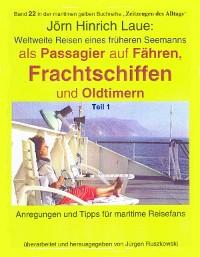 Cover Als Passagier auf Frachtschiffen, Fähren und Oldtimern – Teil 1