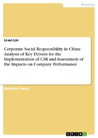 Cover Corporate Social Responsibility in China: Analysis of Key Drivers for the Implementation of CSR and Assessment of the Impacts on Company Performance