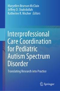 Cover Interprofessional Care Coordination for Pediatric Autism Spectrum Disorder
