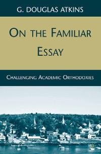 Cover On the Familiar Essay