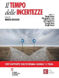 Cover Il tempo delle incertezze. XXIV Rapporto sull'economia globale e l'Italia