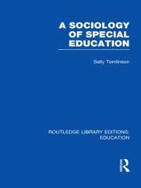 Cover Sociology of Special Education (RLE Edu M)