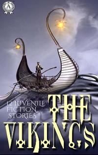 Cover The Vikings. 12 Juvenile fiction stories