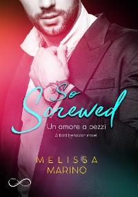 Cover So Screwed -  A bad behavior novel vol. 2