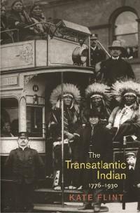 Cover The Transatlantic Indian, 1776-1930
