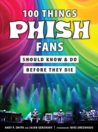 Cover 100 Things Phish Fans Should Know & Do Before They Die
