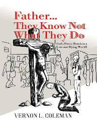 Cover Father They Know Not What They Do