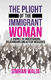 Cover The Plight of the Immigrant Woman