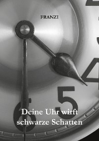 Cover Deine Uhr wirft schwarze Schatten
