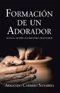 Cover Formación De Un Adorador