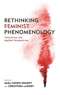 Cover Rethinking Feminist Phenomenology