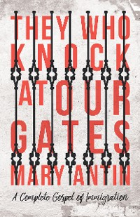 Cover They Who Knock at Our Gates - A Complete Gospel of Immigration