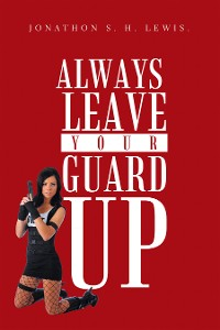Cover Always Leave Your Guard Up