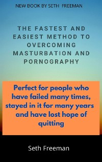 Cover The Fastest And Easiest Method to Overcoming Masturbation And Pornography