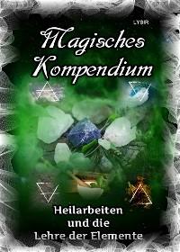 Cover Magisches Kompendium - Heilarbeiten und die Lehre der Elemente
