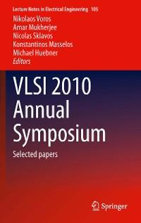 Cover VLSI 2010 Annual Symposium