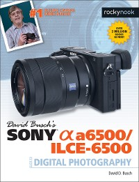 Cover David Busch's Sony Alpha a6500/ILCE-6500 Guide to Digital Photography