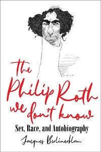 Cover The Philip Roth We Don't Know