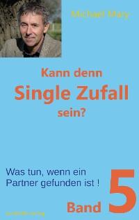 Cover Kann denn Single Zufall sein? Band 5