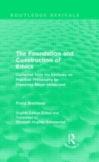 Cover Foundation and Construction of Ethics (Routledge Revivals)
