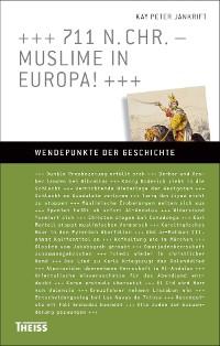 Cover 711 n. Chr. – Muslime in Europa!