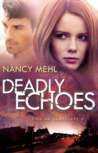 Cover Deadly Echoes (Finding Sanctuary Book #2)