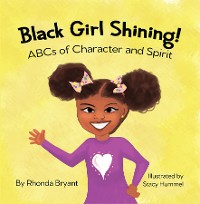 Cover Black Girl Shining! ABCs of Character and Spirit