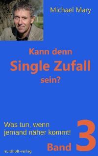 Cover Kann denn Single Zufall sein? Band 3