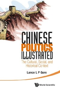 Cover Chinese Politics Illustrated: The Cultural, Social, And Historical Context
