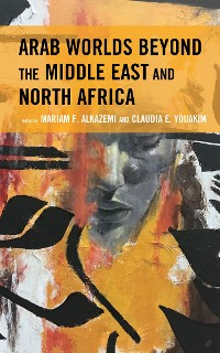 Cover Arab Worlds Beyond the Middle East and North Africa