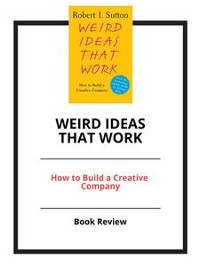 Cover Weird Ideas That Work: How to Build a Creative Company