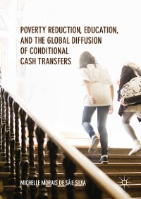Cover Poverty Reduction, Education, and the Global Diffusion of Conditional Cash Transfers