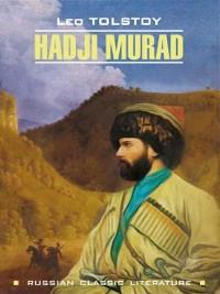 Cover Hadji Murad / Хаджи-Мурат. Книга для чтения на английском языке