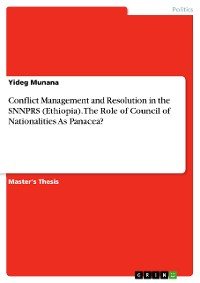 Cover Conflict Management and Resolution in the SNNPRS (Ethiopia). The Role of Council of Nationalities As Panacea?